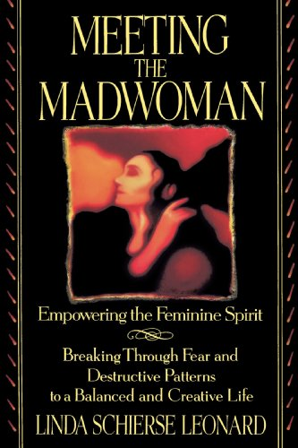 Meeting the Madwoman Empowering the Feminine Spirit N/A 9780553373189 Front Cover