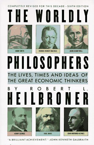 Worldly Philosophers The Lives, Times and Ideas of the Great Economic Thinkers 6th (Revised) edition cover