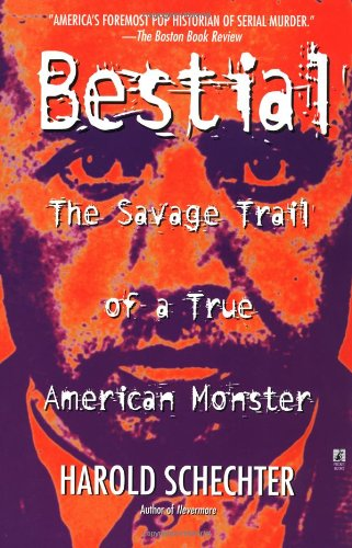 Bestial The Savage Trail of a True American Monster  2000 edition cover