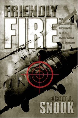 Friendly Fire The Accidental Shootdown of U. S. Black Hawks over Northern Iraq  2002 edition cover