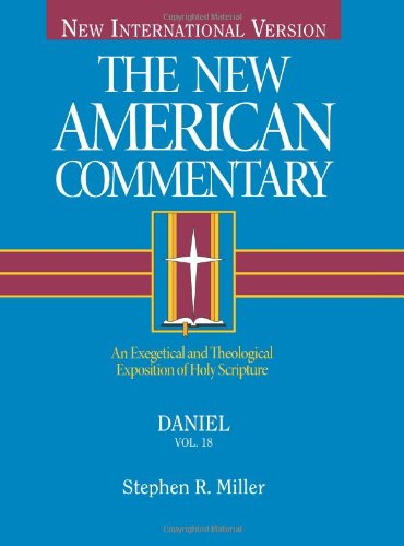 New American Commentary - Daniel An Exegetical and Theological Exposition of Holy Scripture  1994 edition cover