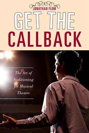 Get the Callback The Art of Auditioning for Musical Theatre  2009 edition cover