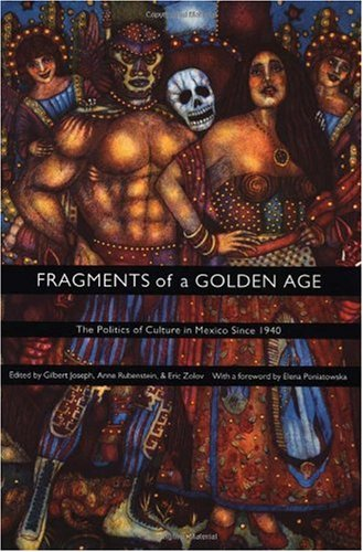 Fragments of a Golden Age The Politics of Culture in Mexico since 1940  2001 edition cover
