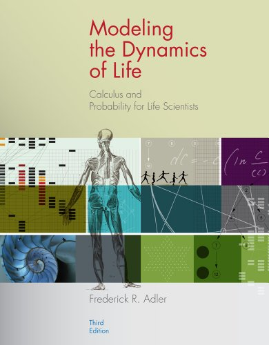 Modeling the Dynamics of Life Calculus and Probability for Life Scientists 3rd 2013 edition cover