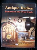 Antique Radios Restoration and Price Guide  1982 9780870694189 Front Cover