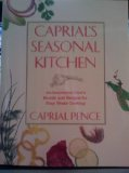 Caprial's Seasonal Kitchen An Innovative Chef's Menus and Recipes for Easy Home Cooking  1991 9780882404189 Front Cover