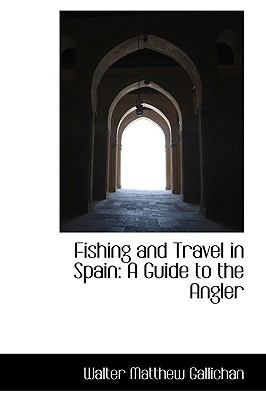 Fishing and Travel in Spain: A Guide to the Angler  2009 edition cover