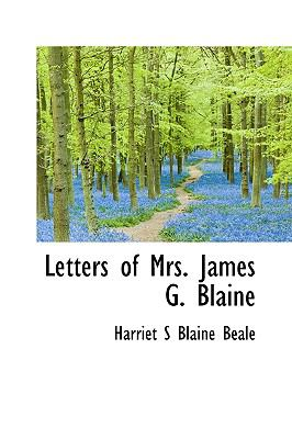 Letters of Mrs James G Blaine N/A edition cover