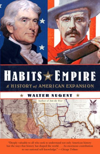 Habits of Empire A History of American Expansionism N/A edition cover