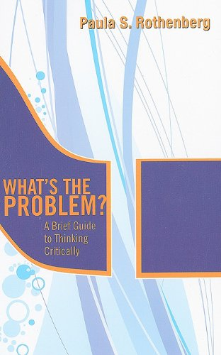 What's the Problem? A Brief Guide to Thinking Critically  2011 edition cover