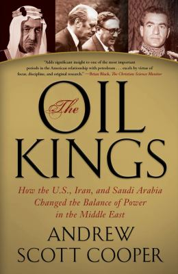 Oil Kings How the U. S., Iran, and Saudi Arabia Changed the Balance of Power in the Middle East N/A edition cover