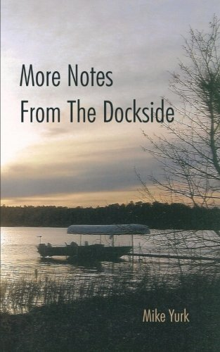More Notes from the Dockside   2013 9781491816189 Front Cover