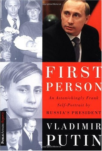 First Person An Astonishingly Frank Self-Portrait by Russia's President Vladimir Putin  2000 edition cover