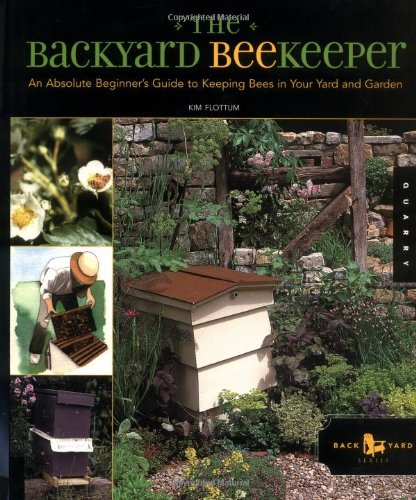 Backyard Beekeeper An Absolute Beginner's Guide to Keeping Bees in Your Yard and Garden N/A edition cover