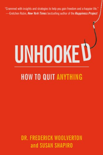 Unhooked How to Quit Anything  2012 edition cover