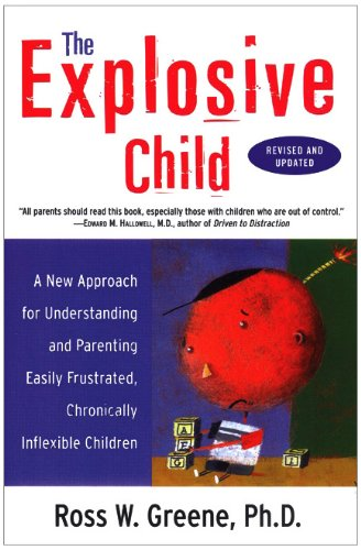 Explosive Child A New Approach for Understanding and Parenting Easily Frustrated, Chronically Inflexible Children  2010 edition cover
