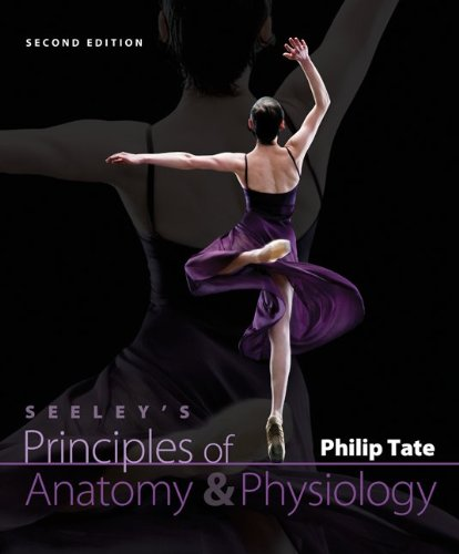 Seeley's Principles of Anatomy and Physiology  2nd 2012 edition cover