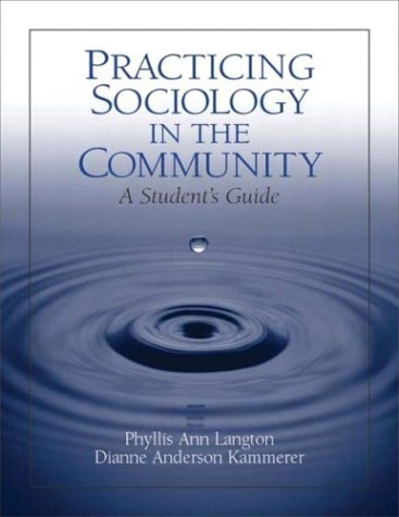 Practicing Sociology in the Community A Student's Guide  2005 edition cover