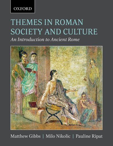 Themes in Roman Society and Culture An Introduction to Ancient Rome  2013 edition cover