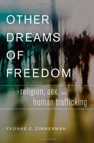 Other Dreams of Freedom Religion, Sex, and Human Trafficking  2013 edition cover