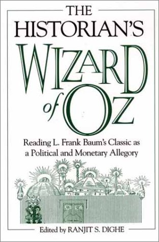 Historian's Wizard of Oz Reading L. Frank Baum's Classic As a Political and Monetary Allegory  2002 edition cover