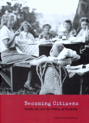 Becoming Citizens Family Life and the Politics of Disability  2005 9780295985190 Front Cover