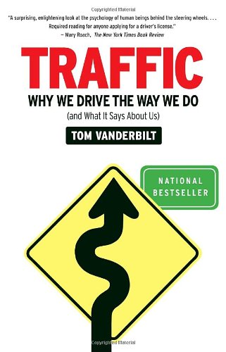 Traffic Why We Drive the Way We Do (And What It Says about Us)  2009 edition cover