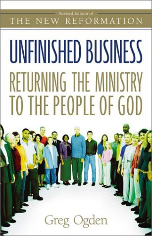 Unfinished Business Returning the Ministry to the People of God  2003 (Revised) edition cover