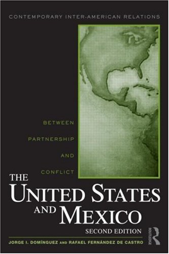 United States and Mexico Between Partnership and Conflict 2nd 2009 (Revised) edition cover