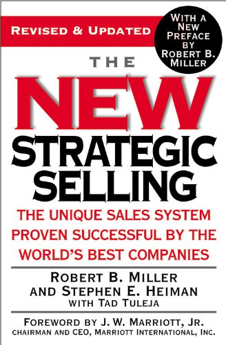 New Strategic Selling The Unique Sales System Proven Successful by the World's Best Companies  2005 (Revised) 9780446695190 Front Cover