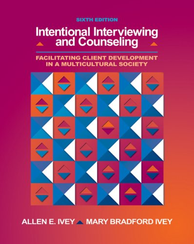 Intentional Interviewing and Counseling W/Cd+Infotrac Facilitating Client Development in a Multicultural Society 6th 2007 edition cover