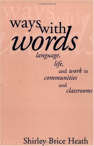 Ways with Words Language, Life and Work in Communities and Classrooms  1996 9780521273190 Front Cover
