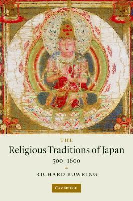 Religious Traditions of Japan, 500-1600   2005 9780521851190 Front Cover