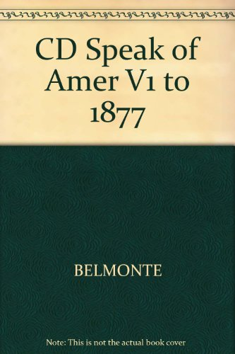 Belmonte's Speaking of America Readings in U. S. History to 1877  2004 9780534606190 Front Cover