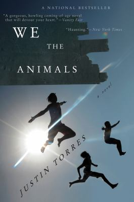 We the Animals A Novel  2011 9780547844190 Front Cover