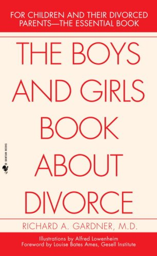 Boys and Girls Book about Divorce For Children and Their Divorced Parents--The Essential Book N/A 9780553276190 Front Cover