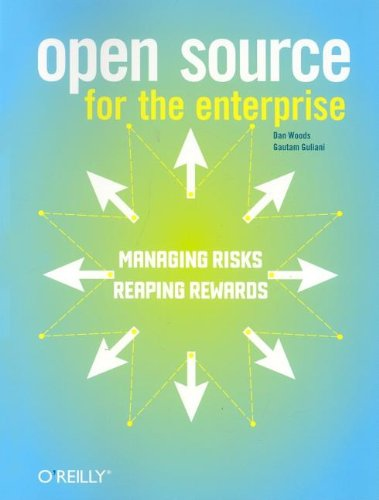 Open Source for the Enterprise Managing Risks, Reaping Rewards  2005 9780596101190 Front Cover