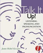 Talk It Up! Listening, Speaking, and Pronunciation 2nd 2002 edition cover