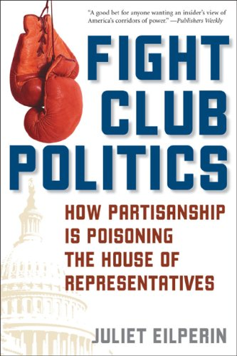 Fight Club Politics How Partisanship Is Poisoning the House of Representatives N/A edition cover