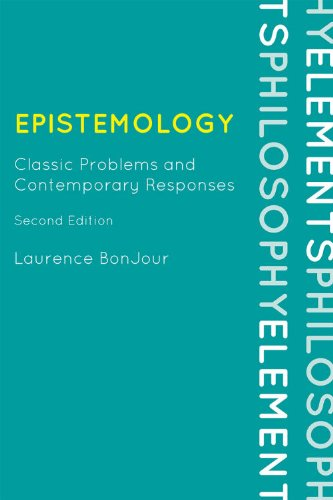 Epistemology Classic Problems and Contemporary Responses 2nd 2010 (Revised) edition cover