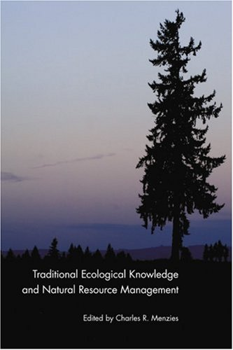 Traditional Ecological Knowledge and Natural Resource Management   2006 edition cover