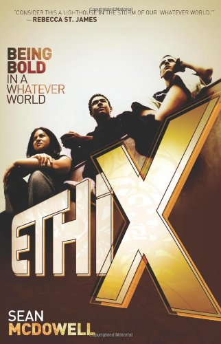 Ethix Being Bold in a Whatever World N/A edition cover