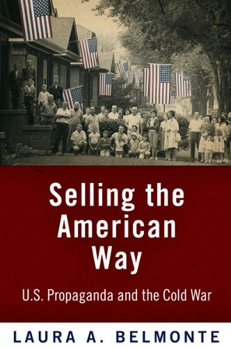 Selling the American Way U. S. Propaganda and the Cold War  2008 9780812221190 Front Cover