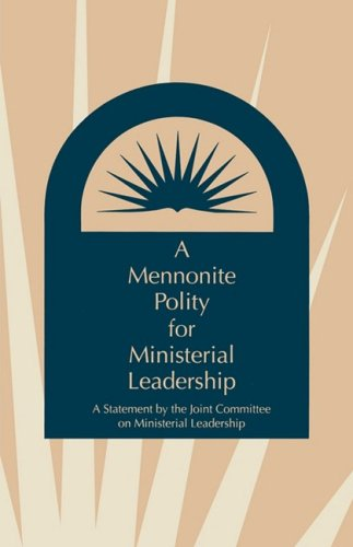 Mennonite Polity for Ministerial Leadership : A Statement by the Joint Committee on Ministerial Leadership N/A 9780873033190 Front Cover