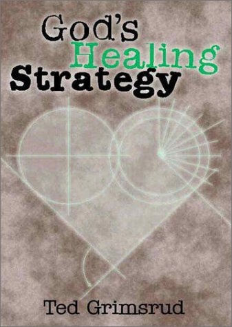 God's Healing Strategy An Introduction to the Bible's Main Themes  2000 9780966502190 Front Cover