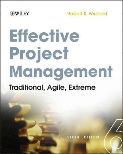 Effective Project Management Traditional, Agile, Extreme 6th 2012 edition cover