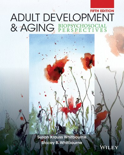 Adult Development and Aging Biopsychosocial Perspectives 5th 2014 9781118425190 Front Cover