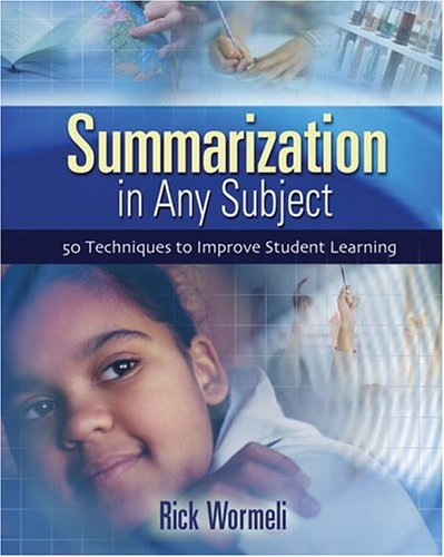 Summarization in Any Subject 50 Techniques to Improve Student Learning  2004 edition cover