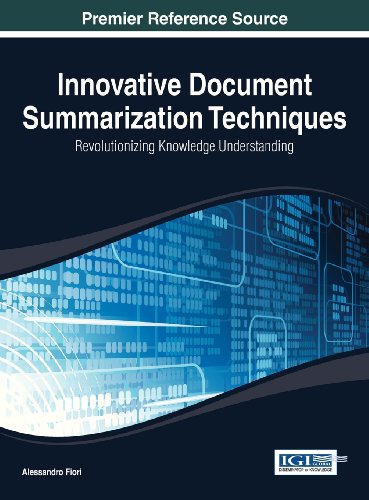 Innovative Document Summarization Techniques: Revolutionizing Knowledge Understanding  2014 9781466650190 Front Cover