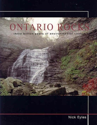 Ontario Rocks Three Billion Years of Environmental Change  2002 9781550416190 Front Cover